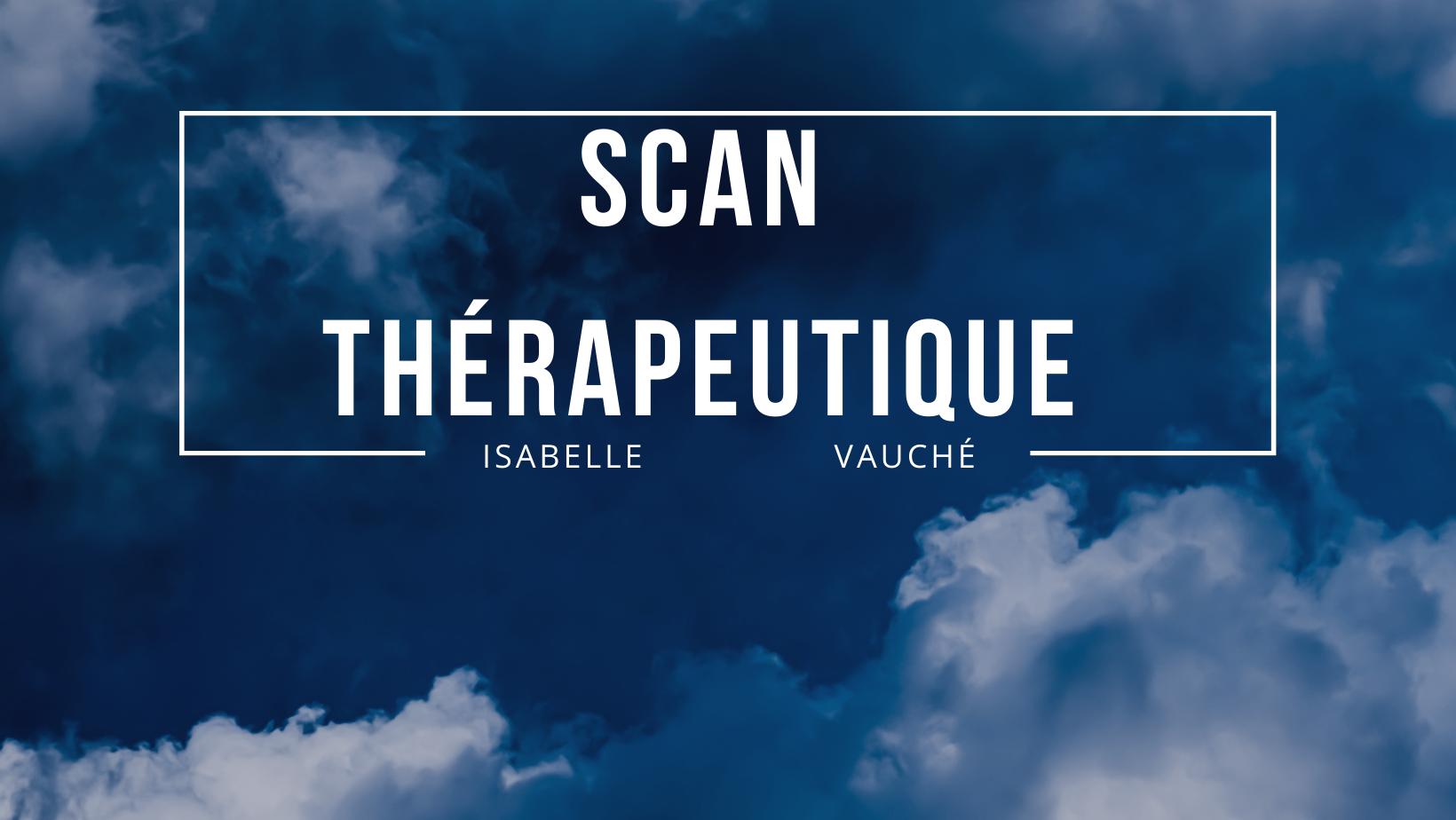 Scan thérapeutique, Isabelle Vauché